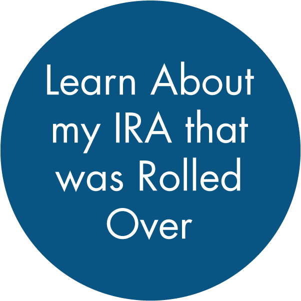 Learn about my IRA that was rolled over