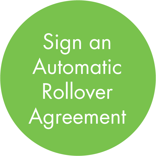 Sign an Automatic Rollover Agreement